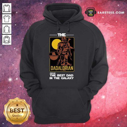 Nice The Dadalorian The Best Dad Hoodie