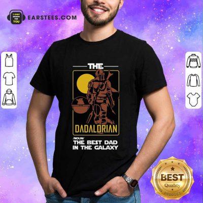 Nice The Dadalorian The Best Dad Shirt