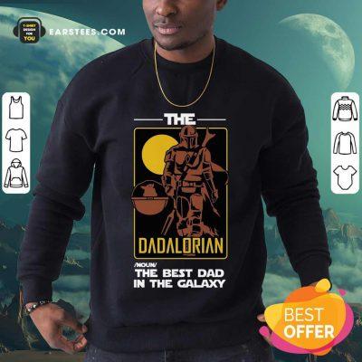 Nice The Dadalorian The Best Dad Sweatshirt