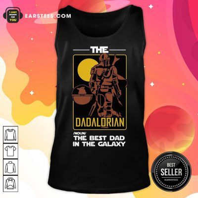 Nice The Dadalorian The Best Dad Tank Top