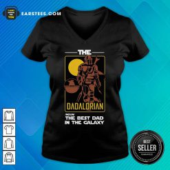 Nice The Dadalorian The Best Dad V-Neck