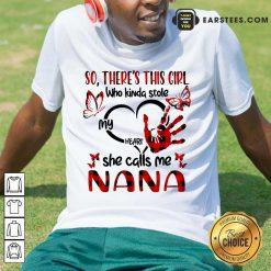 Nice There This Girl She Call Me Nana Shirt