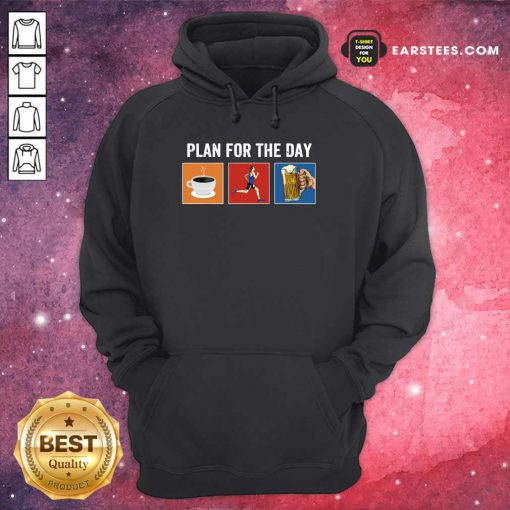Plan For The Day Coffee Running Beer Hoodie