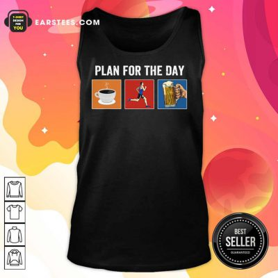 Plan For The Day Coffee Running Beer Tank Top