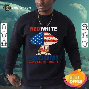 Red White Mass And Boom Massachusetts Football American Flag 4th Of July Sweatshirt