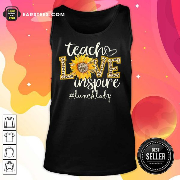 Teach Love Inspire Cute Sunflower Leopard Lunch Lady Tank Top
