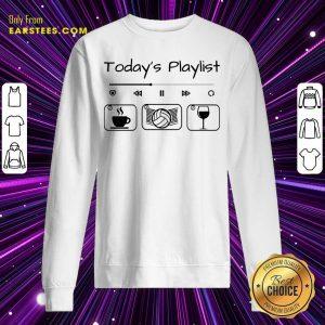 Today's Playlist Coffee Volleyball Wine Sweatshirt