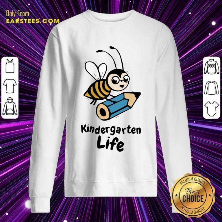 Top Bee Kindergarten Life Sweatshirt