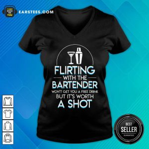 Top Flirting With The Bartender Won't Get You A Free Drink But It's Worth A Shot V-neck
