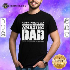 Top Happy Fathers Day Amazing Dad Shirt