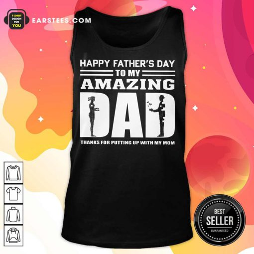 Top Happy Fathers Day Amazing Dad Tank Top
