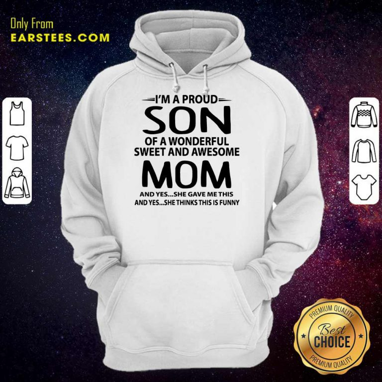 Top I'm A Proud Son Wonderful Mom Hoodie