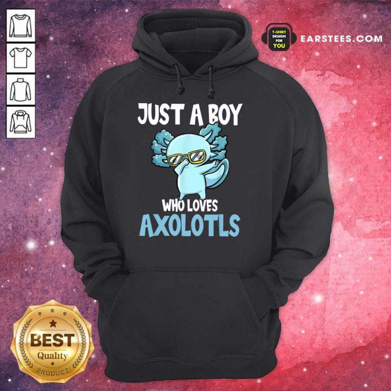 Top Just A Boy Axolotls Kawaii Hoodie