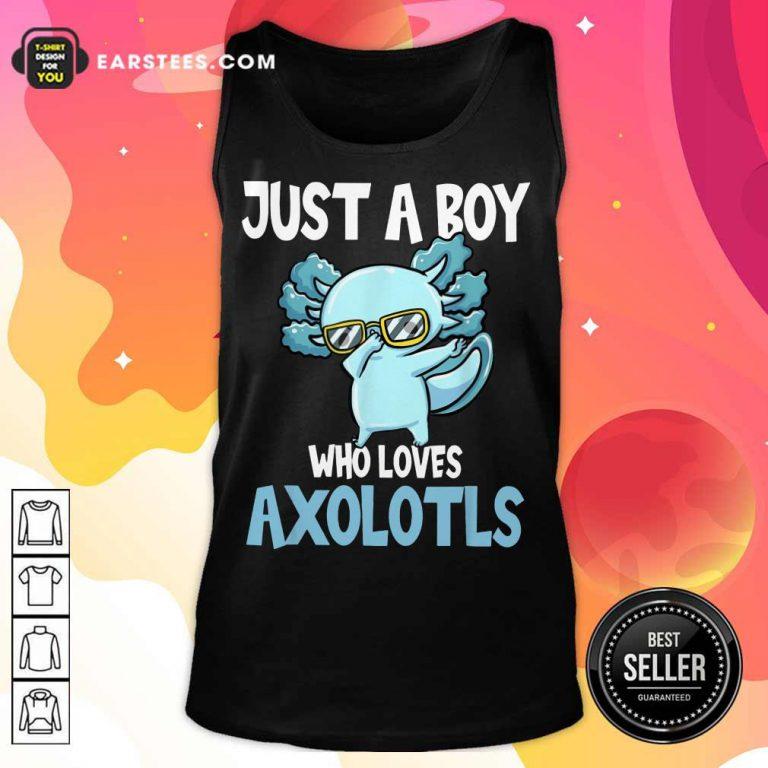 Top Just A Boy Axolotls Kawaii Tank Top