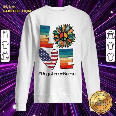Top Love Registered Nurse Sweatshirt