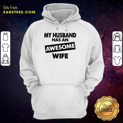 Top My Husband Has An Awesome Wife Hoodie