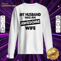 Top My Husband Has An Awesome Wife Sweatshirt