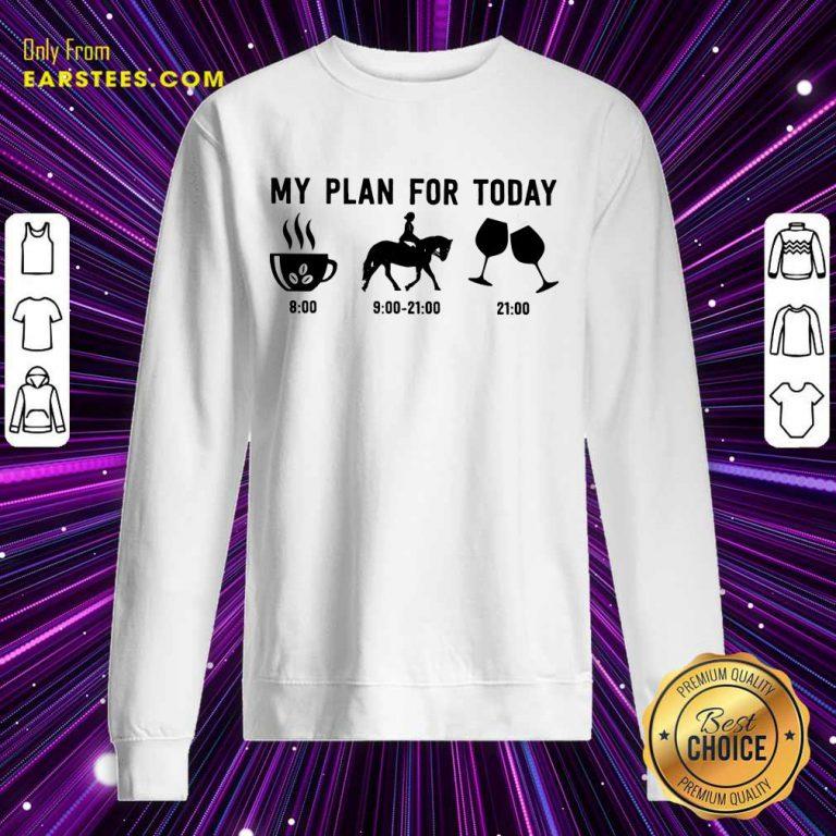 Top My Plan For Today Sweatshirt