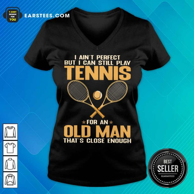 Top Play Tennis For An Old Man V-Neck