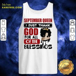 Top September Queen I Just Thank God Tank Top