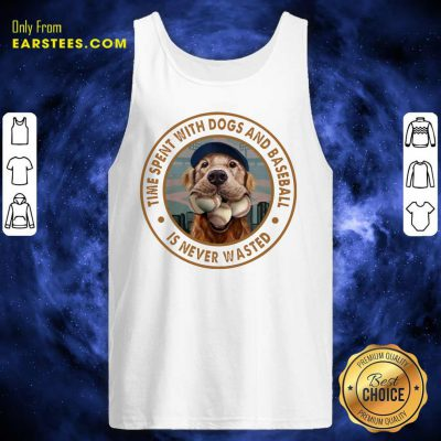 Top Time With Dogs And Baseball Tank Top
