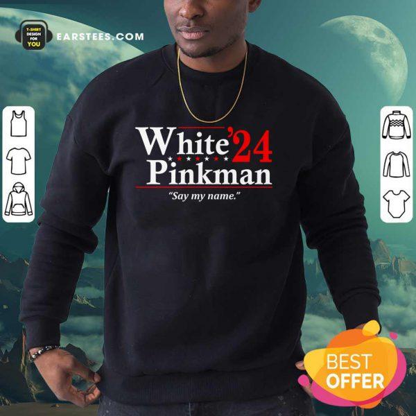 White Pinkman 2024 Say My Name Sweatshirt