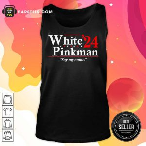 White Pinkman 2024 Say My Name Tank Top