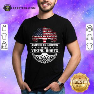 American Grown With Viking Roots American Flag Shirt