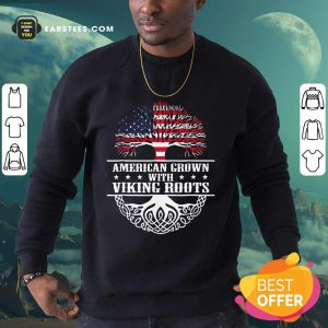 American Grown With Viking Roots American Flag Sweatshirt