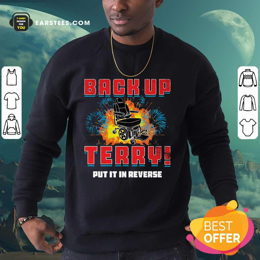 Back Up Terry Put It In Reverse 4th Of July Sweatshirt