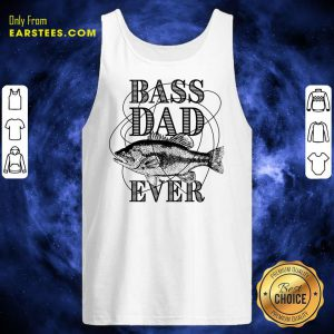 Bass Dad Ever Fishing Father's Day Tank Top