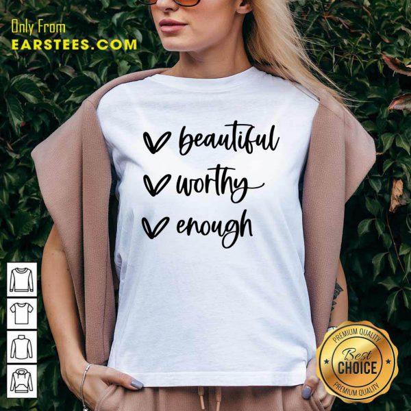 Beautiful Worthy Enough V-neck