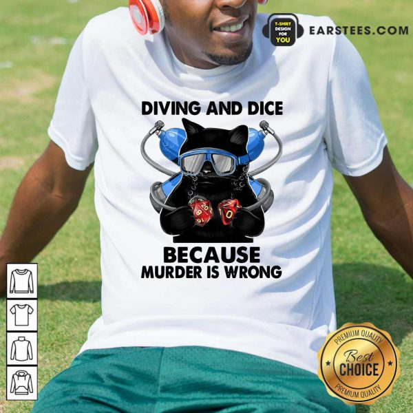 Cat Diving And Dice Because Murder Is Wrong Shirt