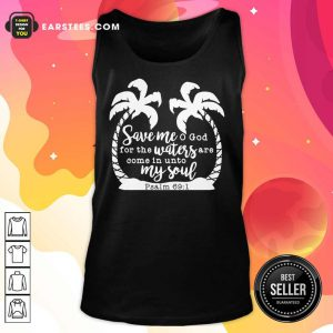 Coconut Tree Save Me God For The Waters Are Come In Unto My Soul Psalm Tank Top