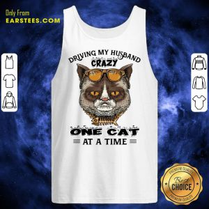 Driving My Husband Crazy One Cat At A Time Tank Top