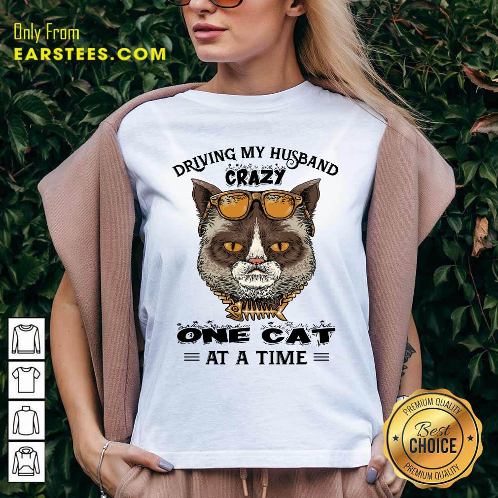 Driving My Husband Crazy One Cat At A Time V-neck