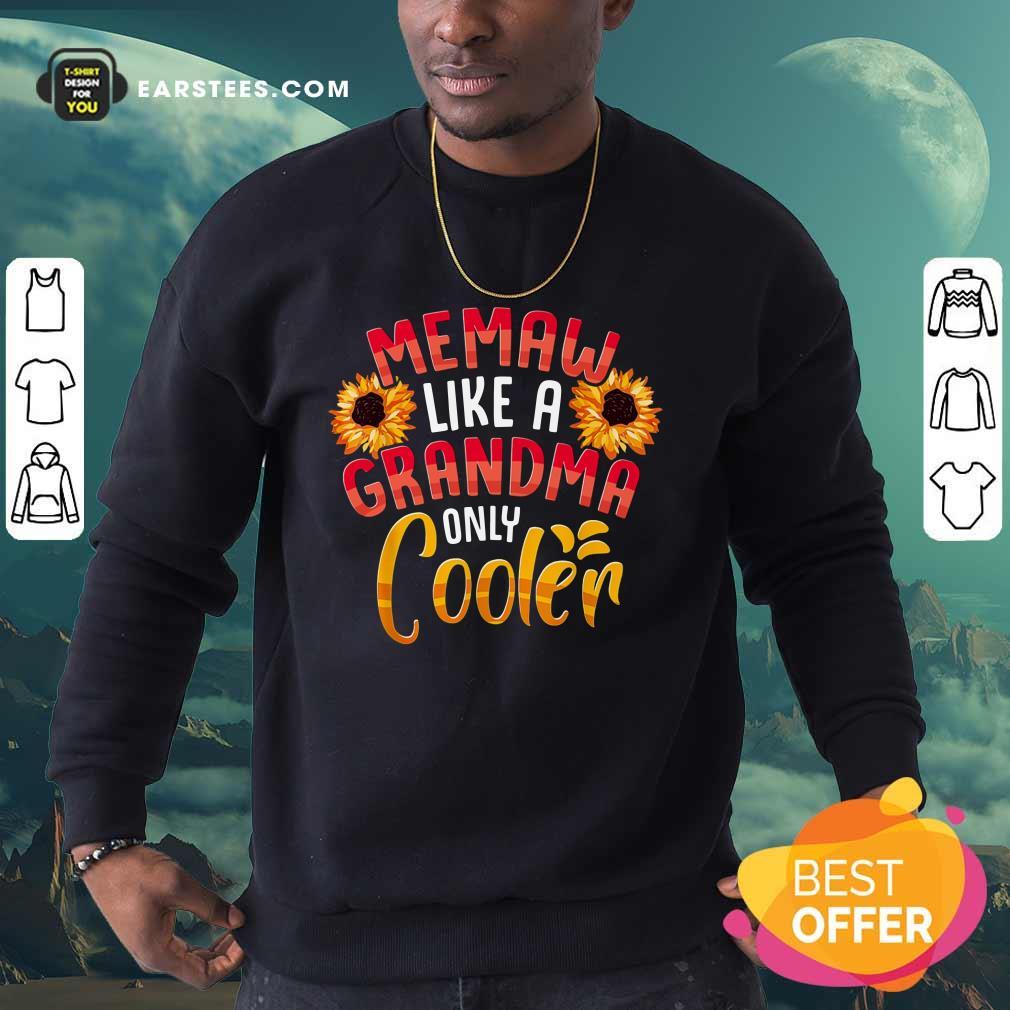 Flower Memaw Like A Grandma Only Cooler Sweatshirt