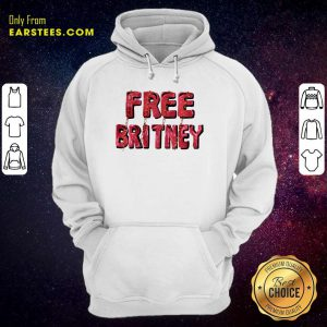 Free Britney Be Strong Hoodie