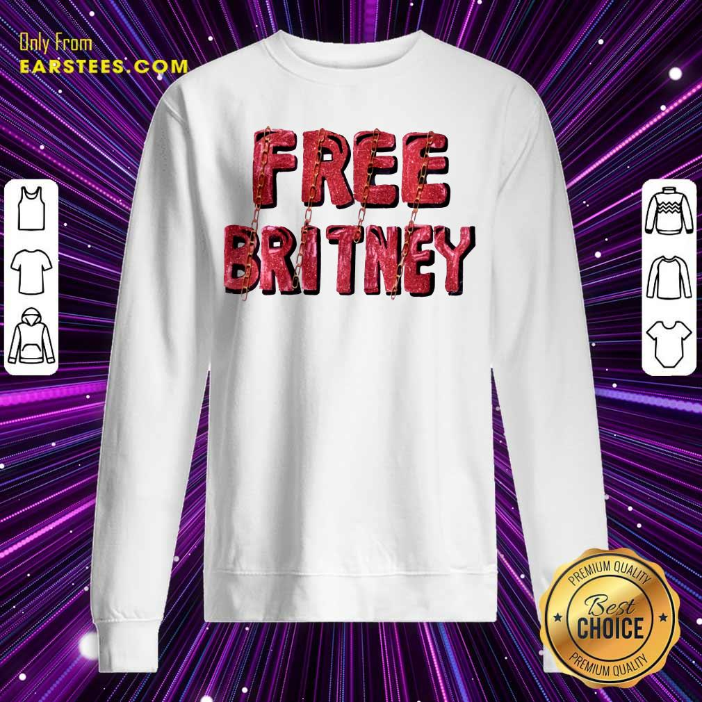 Free Britney Be Strong Sweatshirt