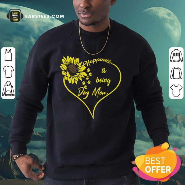 Heart Sunflower Happiness Is Being Dog Mom Sweatshirt