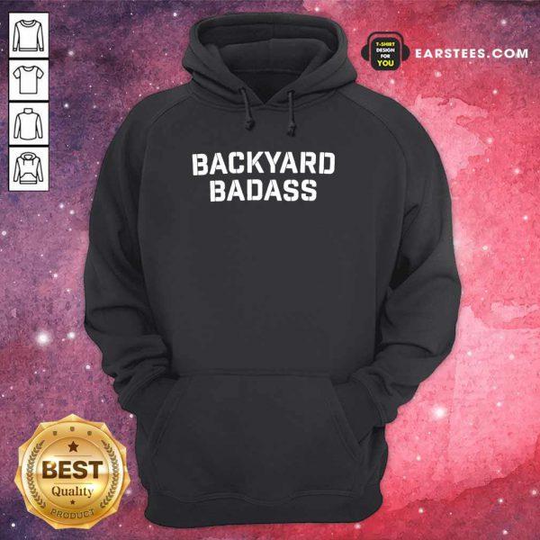 Hot Backyard Badass Hoodie