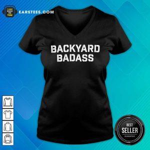 Hot Backyard Badass V-neck