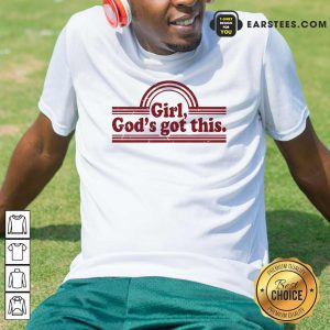 Hot Girl God's Got This Shirt