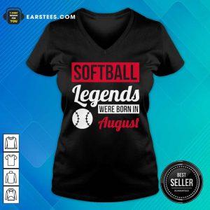 Hot Softball Legends Were Born In August Birthday Gift V-neck
