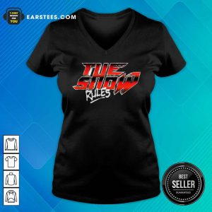 Hot The Show Rules Metal V-neck