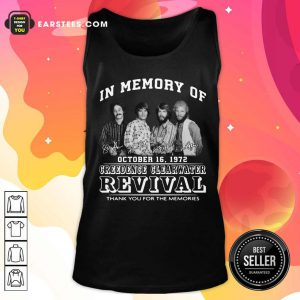 In Memory Of Creedence Clearwater Revival On October 16 1972 Thank You For The Memories Signature Tank Top
