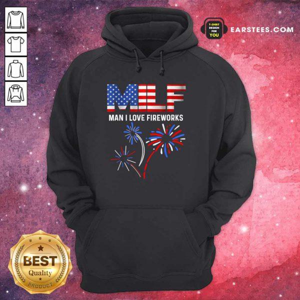 Milf Man I Love Fireworks American Flag 4th Of July Hoodie