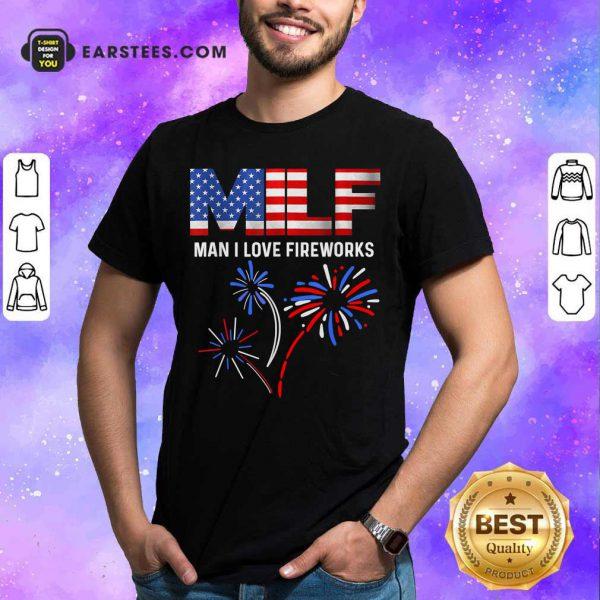 Milf Man I Love Fireworks American Flag 4th Of July Shirt