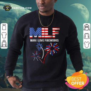 Milf Man I Love Fireworks American Flag 4th Of July Sweatshirt