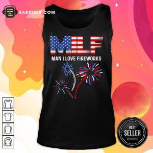 Milf Man I Love Fireworks American Flag 4th Of July Tank Top
